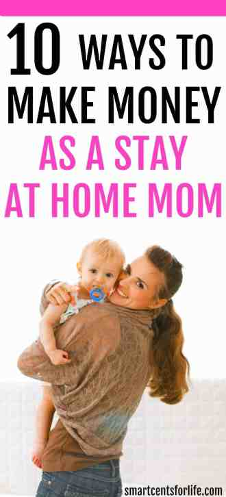Ways To Make Money As A Stay At Home Mom Smart Cents For Life