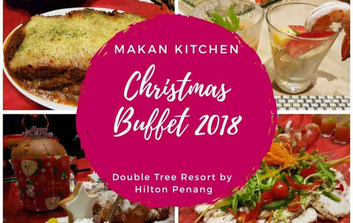DoubleTree Resort by Hilton Penang Christmas Buffet 2018