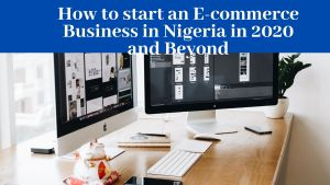 How to start an E-commerce Business in Nigeria