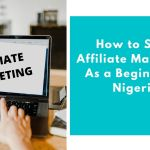 How to Start Affiliate Marketing in Nigeria
