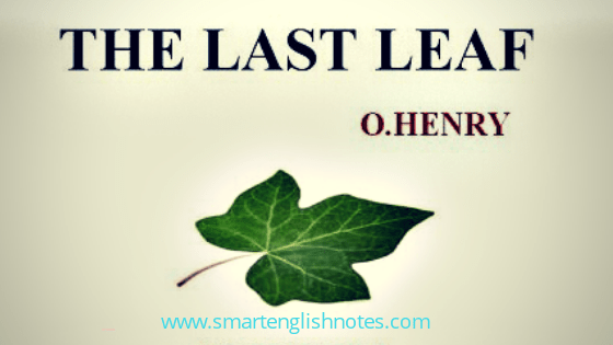 Question Answers and Summary of The Last Leaf by O. Henry