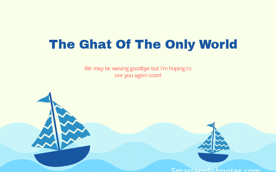 Summary and Explanation of The Ghat of The Only World  by Amitav Ghosh Class 11th (edurev) 1