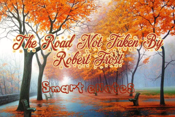 Detailed Introduction and Stanza-Wise Summary of ' The Road Not Taken' By Robert Frost 2