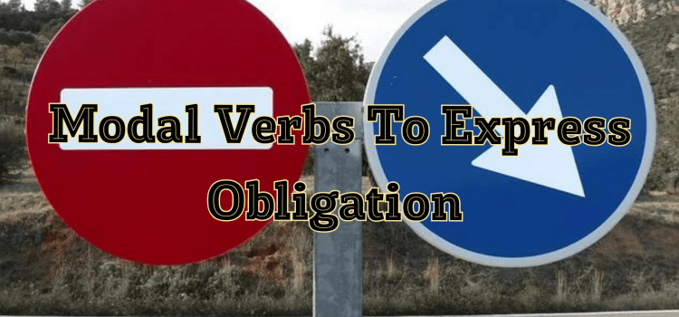 Modal verbs (and other verbs) to express Obligation