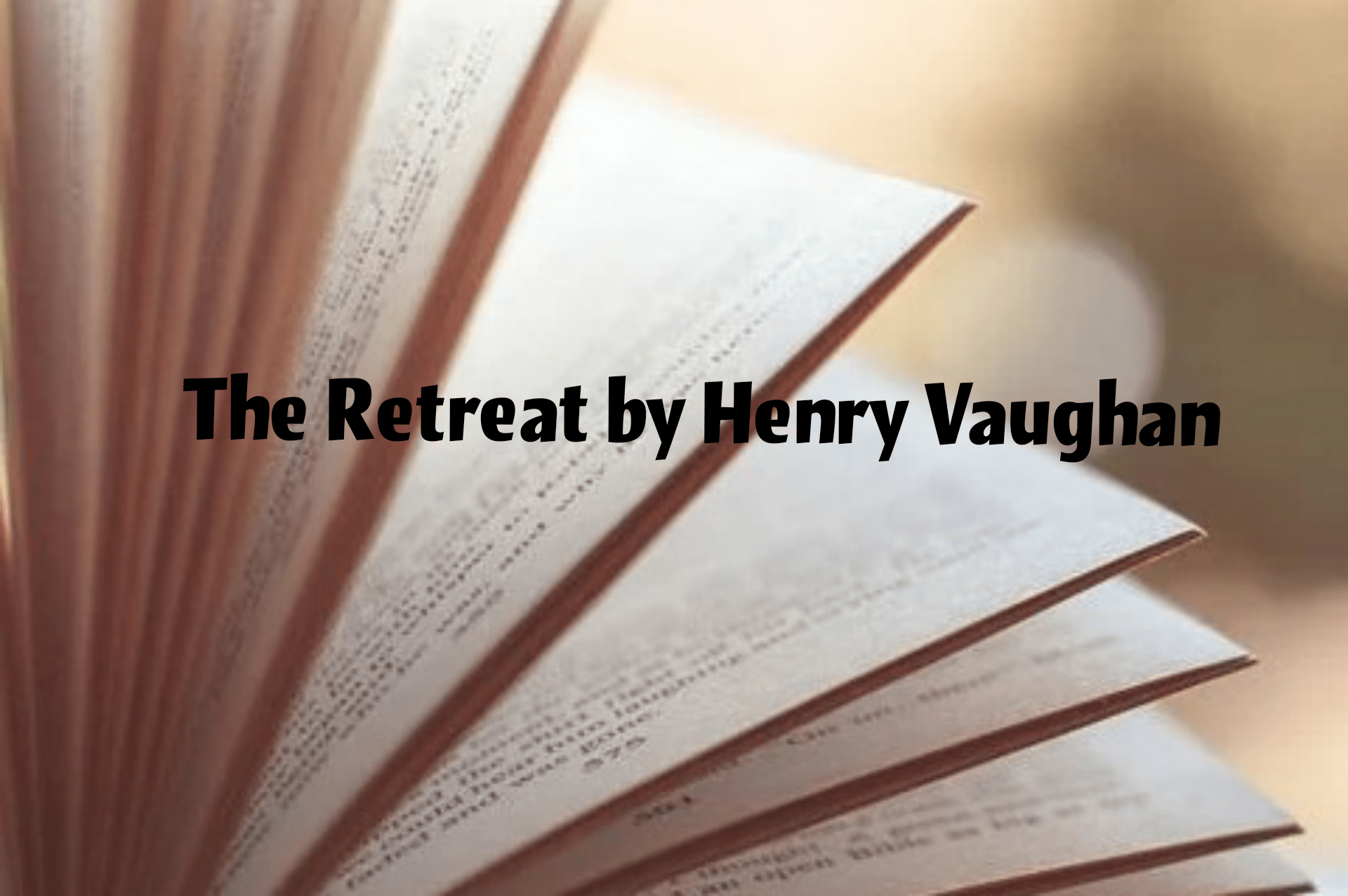 The Retreat by Henry Vaughan - Summary and Questions 3
