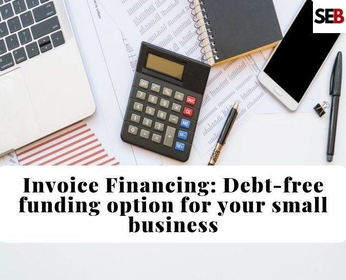 What is invoice financing-low risk funding option to boost cashflow for small businesses