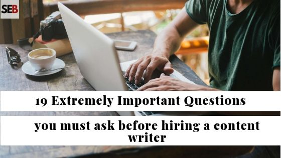 extrememly important questions to ask before you hire a freelance content writer for your small business