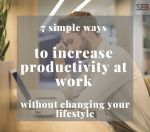 tips to increase productivity at work
