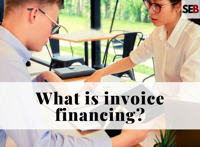 what is invoice financing - leverage it to grow your business