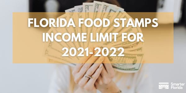 Florida food stamps income limit for 2021-2022