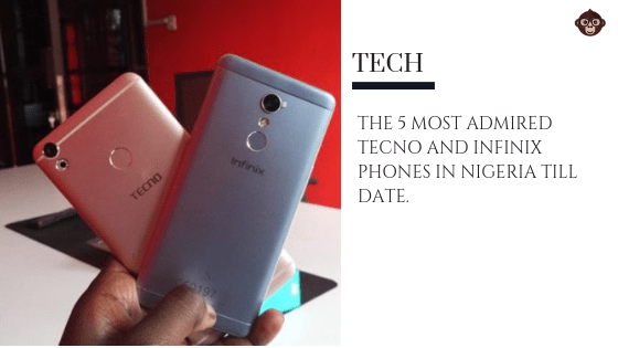 BLOG Most Popular Tecno and Infinix Phones in Nigeria 2019