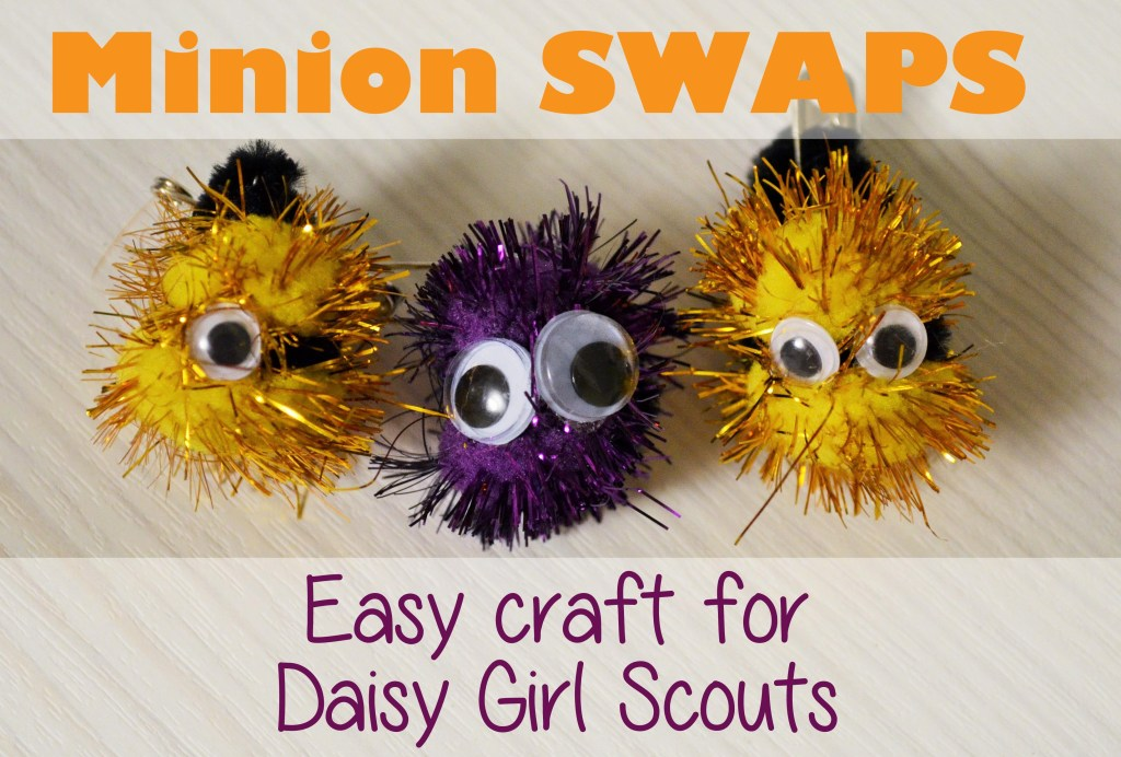 Minion SWAPS - Easy craft for Daisy Girl Scouts