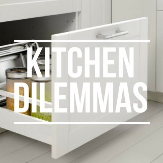 Kitchen Dilemmas