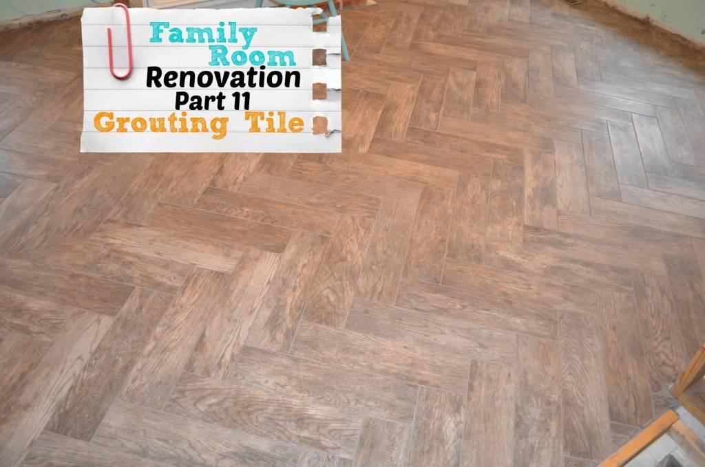 Family Room Renovation part 11 - Grouting Tile Floor