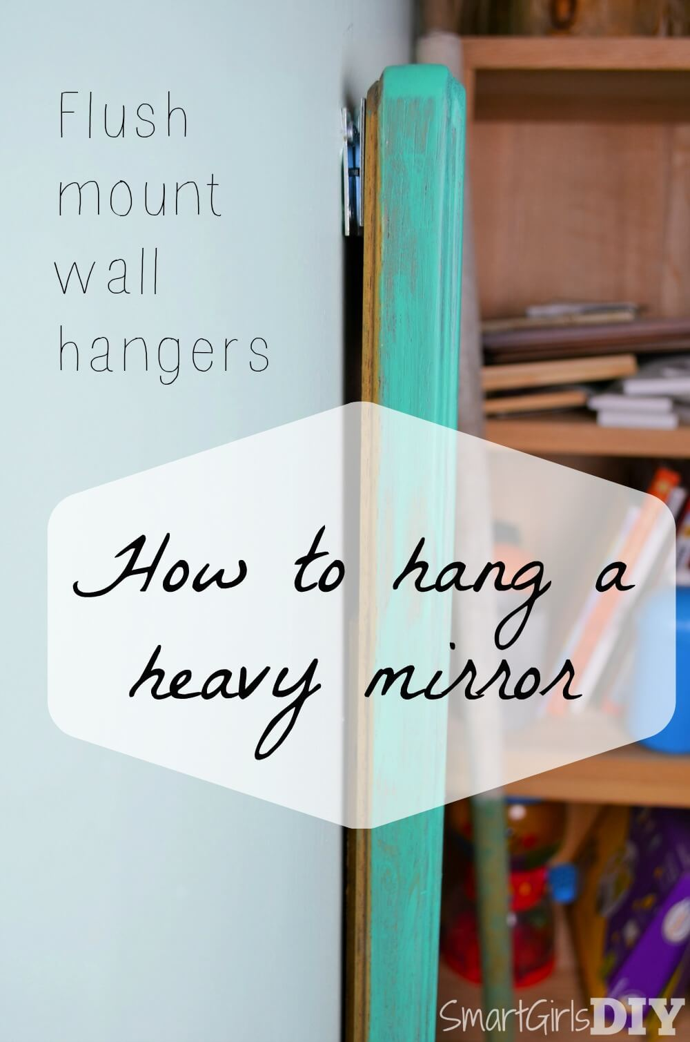 How to hang a heavy mirror with flush mount wall hangers