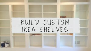 How to Build Custom Ikea Shelves