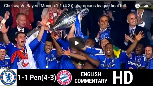 Chelsea FC Vs Bayern Munich (4-3) champions league final