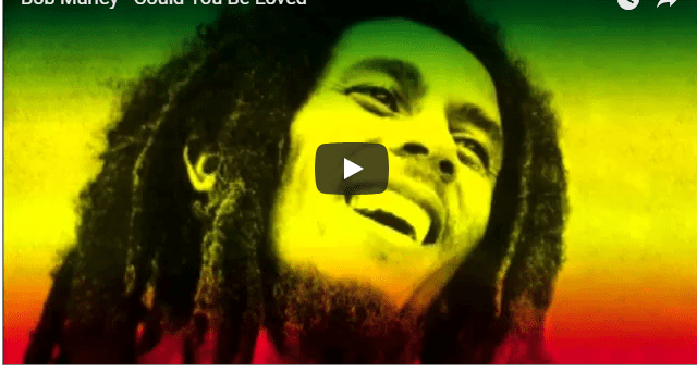 Bob Marley song: could you be loved. Remembering the legend