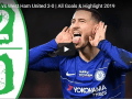 Epl; Chelsea vs West Ham United 2-0 Goals & Highlight 2019