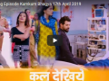 Kumkum Bhagya 17 April 2019; Twist of Fate
