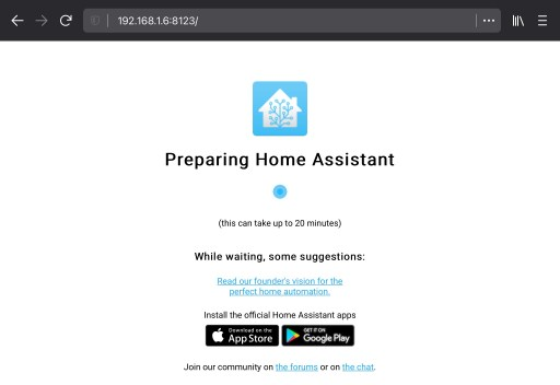 Abra una nueva pestaña y navegue hasta Home Assistant.  Debería ver el icono de Home Assistant y un aviso de que está preparando Home Assistant y puede tardar hasta 20 minutos;  dependiendo de la velocidad de Internet y la elección de Raspberry Pi.