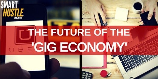 THE FUTURE OF THE GIG ECONOMY