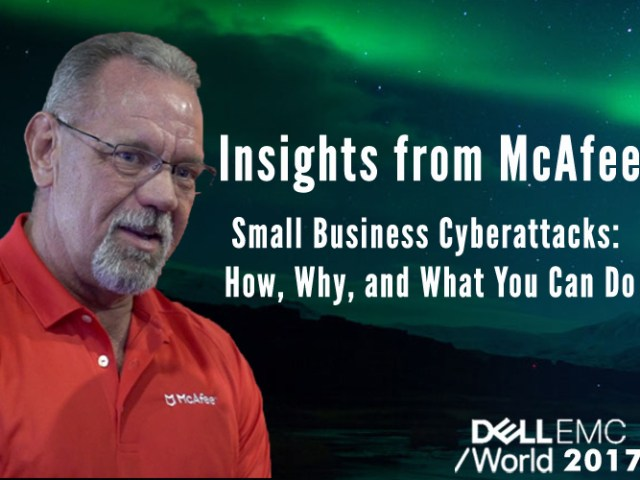 McAfee Insights on Small Business Cyberattacks: How, Why, and What You Can Do