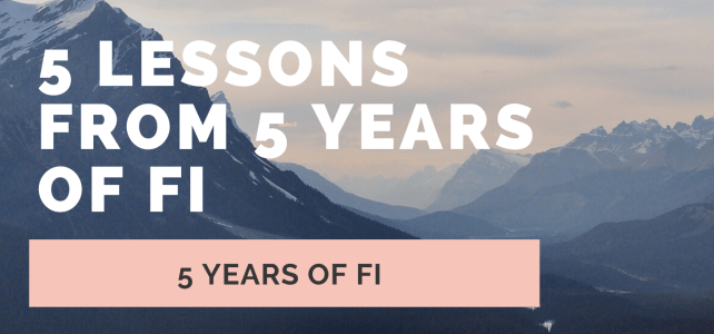 Five Lessons from Five years of FI