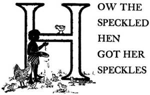 How the Speckled Hen Got Her Speckles – Brazilian Fairy Tales