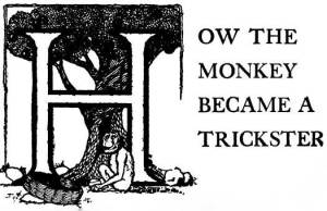 How the Monkey Became a Trickster – Brazilian Fairy Tales