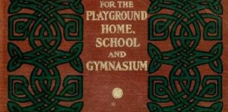GAMES FOR THE PLAYGROUND HOME SCHOOL AND GYMNASIUM BY JESSIE H BANCROFT