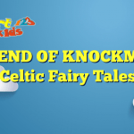A LEGEND OF KNOCKMANY – Celtic Fairy Tales