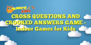 CROSS QUESTIONS AND CROOKED ANSWERS GAME – Indoor Games for Kids