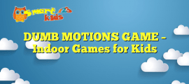DUMB MOTIONS GAME – Indoor Games for Kids