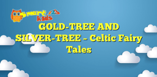 GOLD-TREE AND SILVER-TREE – Celtic Fairy Tales