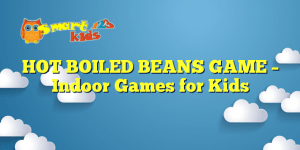Read more about the article HOT BOILED BEANS GAME – Indoor Games for Kids