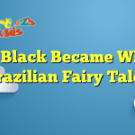 Read more about the article How Black Became White – Brazilian Fairy Tales