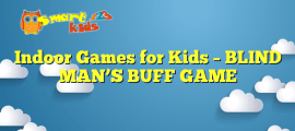 Indoor Games for Kids – BLIND MAN'S BUFF GAME