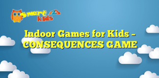 Indoor Games for Kids – CONSEQUENCES GAME