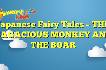 Japanese Fairy Tales – THE SAGACIOUS MONKEY AND THE BOAR