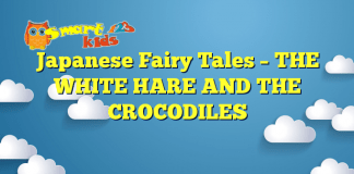 Japanese Fairy Tales – THE WHITE HARE AND THE CROCODILES