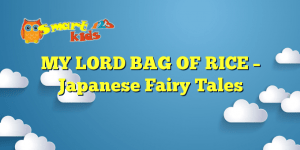 Read more about the article MY LORD BAG OF RICE – Japanese Fairy Tales