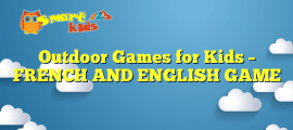 Outdoor Games for Kids – FRENCH AND ENGLISH GAME