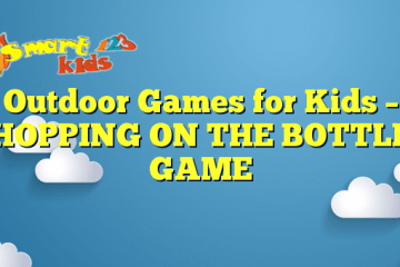 Outdoor Games for Kids – HOPPING ON THE BOTTLE GAME