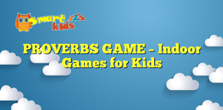 PROVERBS GAME – Indoor Games for Kids