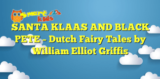 SANTA KLAAS AND BLACK PETE – Dutch Fairy Tales by William Elliot Griffis