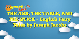 THE ASS, THE TABLE, AND THE STICK – English Fairy Tales by Joseph Jacobs