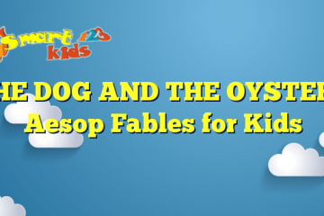THE DOG AND THE OYSTER – Aesop Fables for Kids