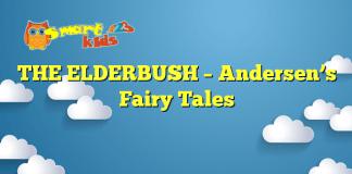 THE ELDERBUSH – Andersen's Fairy Tales