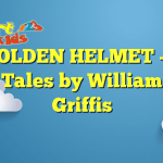 THE GOLDEN HELMET – Dutch Fairy Tales by William Elliot Griffis